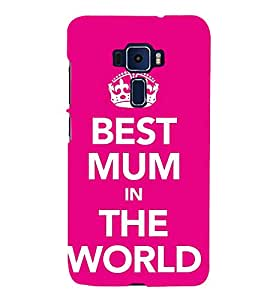 Best Mum In The World Cute Fashion 3D Hard Polycarbonate Designer Back Case Cover for Asus Zenfone 3 ZE552KL (5.5 Inches)