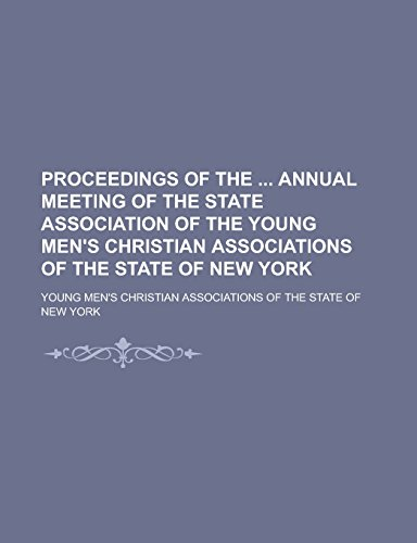 Proceedings of the Annual Meeting of the State Association of the Young Men's Christian Associations of the State of New York
