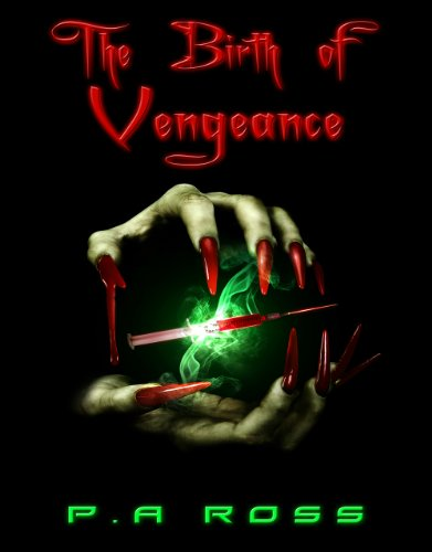 The Birth of Vengeance (Vampire Formula #1)
