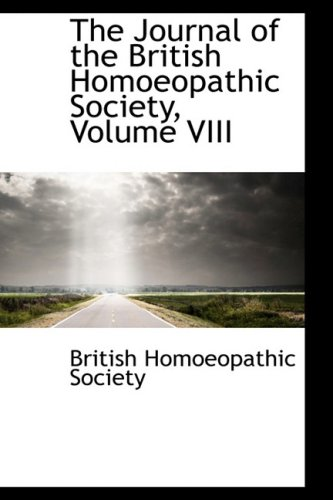 The Journal of the British Homoeopathic Society, Volume VIII