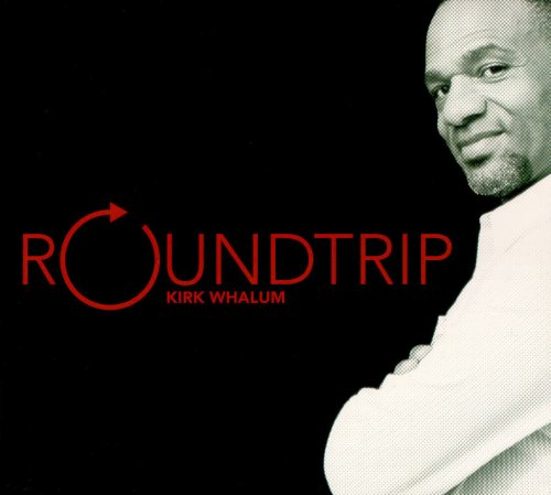 Roundtrip by Kirk Whalum
