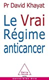 img - for Le Vrai Regime Anticancer by David Khayat (2012-05-01) book / textbook / text book