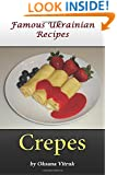 Crepes: Famous Ukrainian Recipes