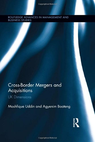Cross-Border Mergers and Acquisitions: UK Dimensions (Routledge Advances in Management and Business Studies)