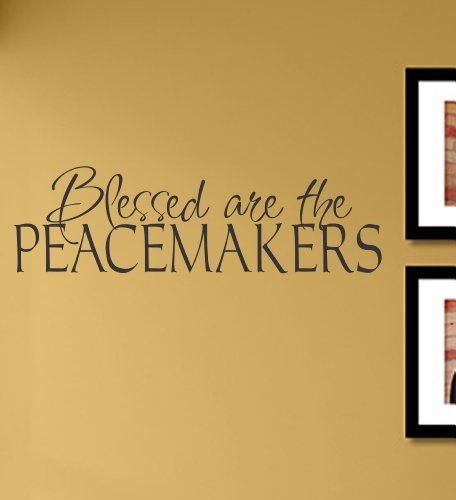 Blessed are the peacemakers Vinyl Wall Decals Quotes Sayings Words Art Decor Lettering Vinyl Wall Art Inspirational Uplifting
