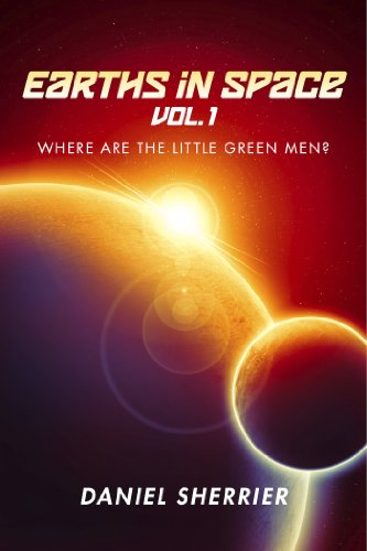 Book: Earths in Space vol. 1 - Where Are the Little Green Men? by Daniel Sherrier