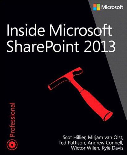 Mirjam van Olst, Scot Hillier, Ted Pattison  Andrew Connell - Inside Microsoft SharePoint 2013