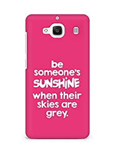 AMEZ be someone's sunshine when their skies are grey Back Cover For Xiaomi Redmi 2 Prime