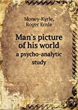 img - for Mans Picture of His World book / textbook / text book