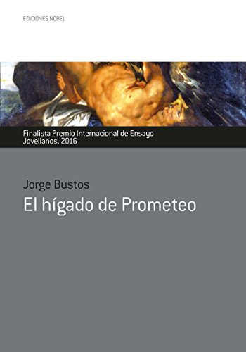 El hígado de Prometeo (Premio internacional de ensayo Jovellanos nº 45)