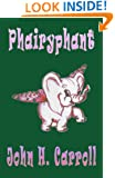 Phairyphant (Stories for Demented Children Book 6)