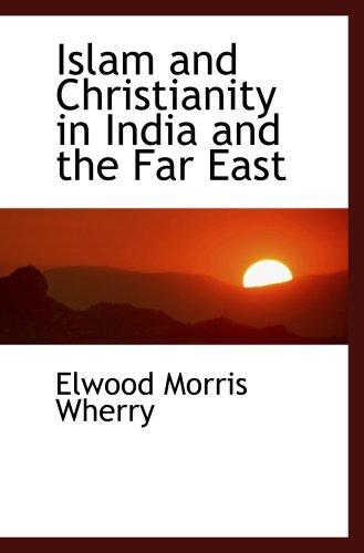 Islam und Christentum in Indien und dem Fernen Osten