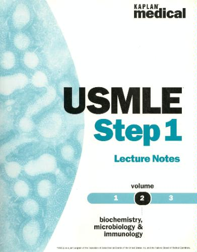 USMLE Step 1 Lecture Notes Biochemistry, microbiology and immunology (Kaplan Medical USMLE, Vol. 2)