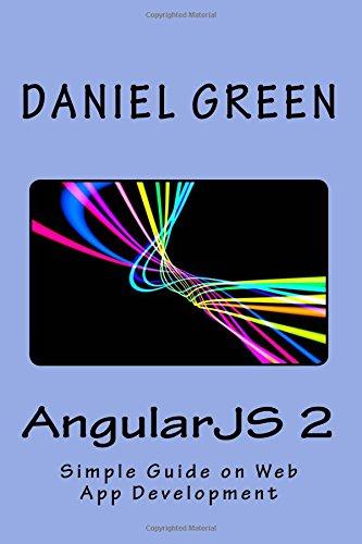 AngularJS 2: A Simple Guide on Web App Development