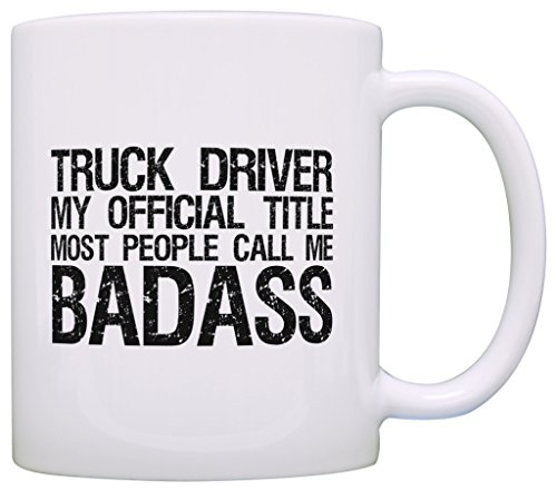 Trucker Gifts Truck Driver Official Title Badass Father's Day Gift Coffee Coffee Mug Tea Cup White