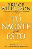 Tu Naciste Para Esto (Spanish Edition) (0789917971) by Bruce Wilkinson