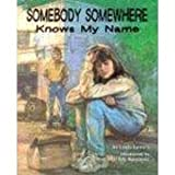 img - for Somebody Somewhere Knows My Name (First Person) book / textbook / text book