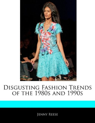 Disgusting Fashion Trends of the 1980s and 1990s