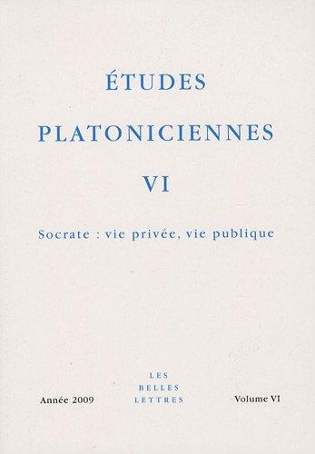 Études platoniciennes VI: Socrate : vie privée, vie publique