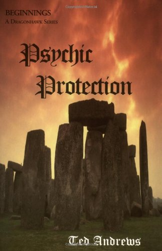 Psychic Protection: Balance and Protection for Body, Mind and Spirit (Beginnings: A Dragonhawk Series)