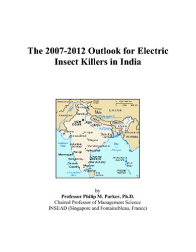 The 2007-2012 Outlook for Electric Insect Killers in India