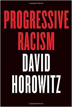 Horowitz — Progressive Racism