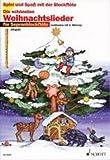 Die schönsten Weihnachtslieder: sehr leicht bearbeitet. 1-2 Sopran-Blockflöten. (Spiel und Spaß mit der Blockflöte)