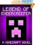 Legend of the EnderCreeper: A Minecra...