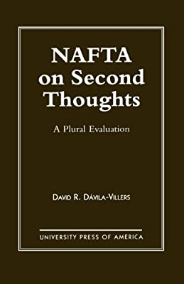 NAFTA on Second Thought: A Plural Evaluation (Presidency and Arms Control; 5)