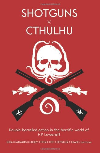Shotguns v. Cthulhu: Larry DiTillio, Nick Mamatas, Robin D. Laws: 9781908983015: Amazon.com: Books