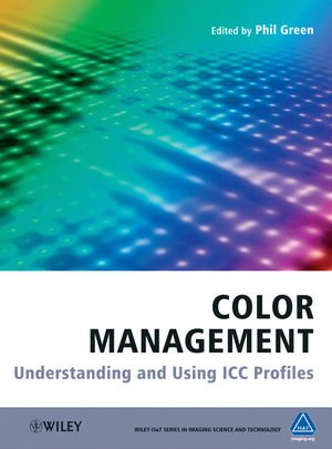 Color Management: Understanding and Using ICC