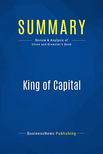 summary-king-of-capital-review-and-analysis-of-stone-and-brewsters-book-english-edition