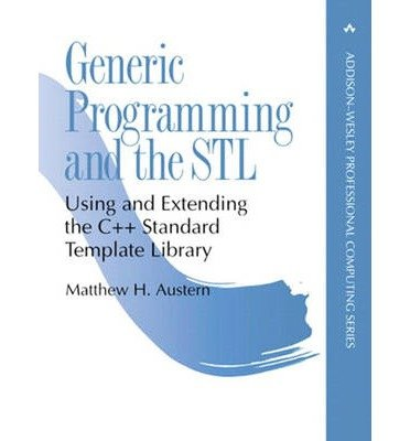 [(Generic Programming and the STL: Using and Extending the C++ Standard Template Library )] [Author: Matthew Austern] [Oct-1998] (Generic Programming And The Stl compare prices)