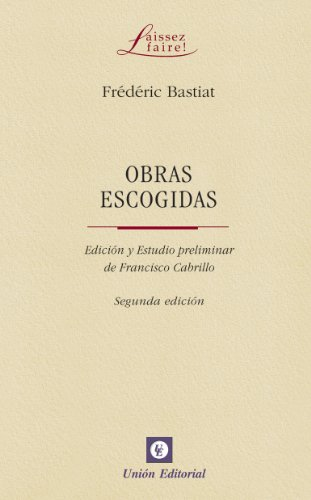 Obras escogidas de Frédéric Bastiat (Laissez faire)