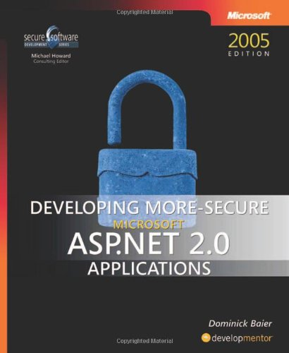 Developing More-Secure Microsoft® ASP.NET 2.0 Applications (Pro Developer)