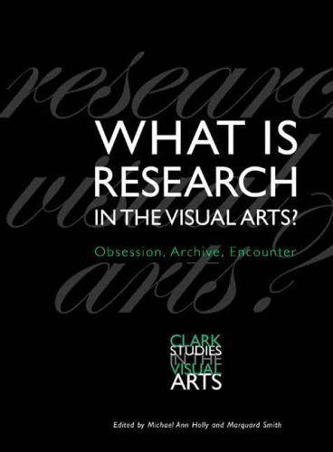 what-is-research-in-the-visual-arts-obsession-archive-encounter-clark-studies-in-the-visual-arts-200