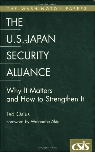 The U.S.-Japan Security Alliance: Why It Matters and How to Strengthen It (Washington Papers (Paperback))