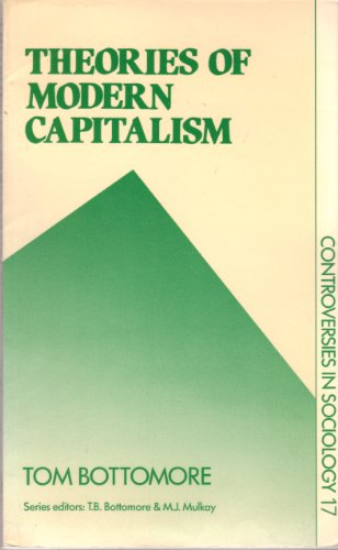 Theories of Modern Capitalism (Controversies in Sociology)
