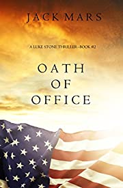 Oath of Office (a Luke Stone Thriller-Book #2)