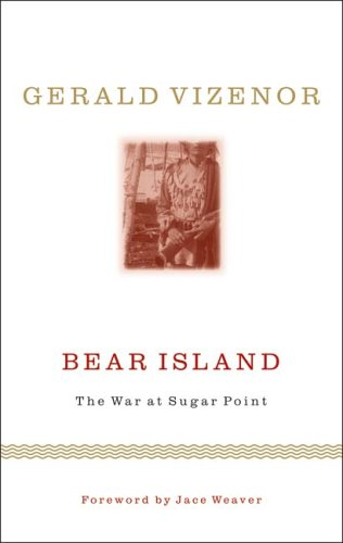 Bear Island: The War at Sugar Point (Indigenous Americas)