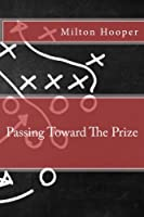 Passing Toward The Prize