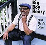 Big Boy Henry Poor Man's Blues
