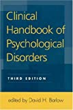 Clinical handbook of psychological disorders :  a step-by-step treatment manual /