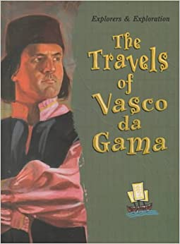 The Travels of Vasco Da Gama (Explorers and Exploration): Joanne