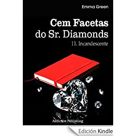 Cem Facetas do Sr. Diamonds - vol. 11: Incandescente (Portuguese Edition)