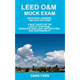 Leed O&M Mock Exam: Questions, Answers, and Explanations, A Must-Have for the LEED AP O+M Exam, Green Building LEED Certification, and Sustainabilityby Gang Chen