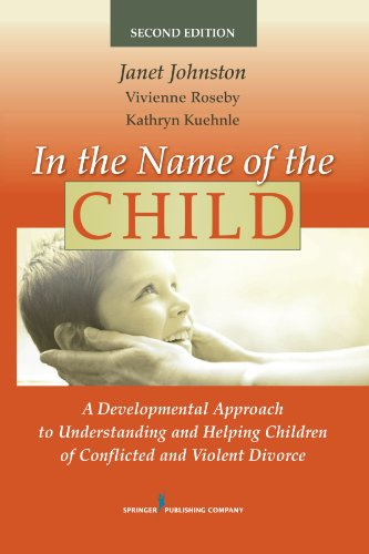 In The Name Of The Child: A Developmental Approach To Understanding And Helping Children Of Conflicted And Violent Divorce, Second Edition front-237252