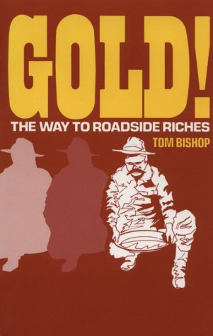 Gold: The Way to Roadside Riches, Tom Bishop