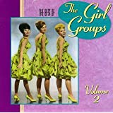 The Best Of The Girl Groups, Vol. 2 ~ Best Of The Girl...