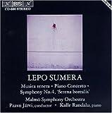 Sumera: Musica Tenera; Piano Concerto; Symphony No.4